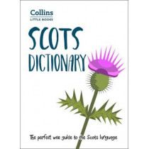 Scots Dictionary: The perfect wee guide to the Scots language (Collins Little Books) by Collins Dictionaries, 9780008285524