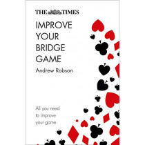 The Times Improve Your Bridge Game by Andrew Robson, 9780008285586