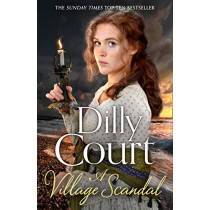 A Village Scandal (The Village Secrets, Book 2) by Dilly Court, 9780008287795