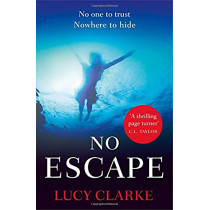 No Escape by Lucy Clarke, 9780008293406