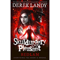 Bedlam (Skulduggery Pleasant, Book 12) by Derek Landy, 9780008293666