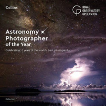 Astronomy Photographer of the Year: Collection 7: Celebrating 10 years of the world's best photography by Royal Observatory Greenwich, 9780008295745