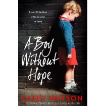 A Boy Without Hope by Casey Watson, 9780008298555