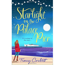 Starlight on the Palace Pier by Tracy Corbett, 9780008299484