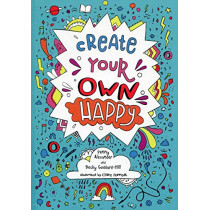 Create Your Own Happy by Penny Alexander, 9780008301217