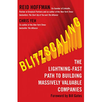 Blitzscaling: The Lightning-Fast Path to Building Massively Valuable Companies by Reid Hoffman, 9780008303631