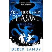 Bedlam (Skulduggery Pleasant, Book 12) by Derek Landy, 9780008303969