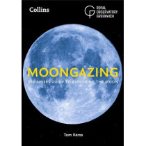 Moongazing: Beginner's guide to exploring the Moon by Royal Observatory Greenwich, 9780008305000