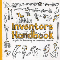 The Little Inventors Handbook: A guide to becoming an ingenious inventor by Dominic Wilcox, 9780008306151