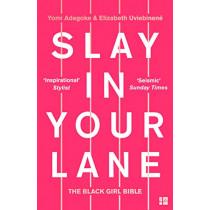 Slay In Your Lane: The Black Girl Bible by Yomi Adegoke, 9780008306304