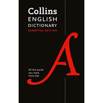 Collins English Dictionary Essential: All the words you need, every day by Collins Dictionaries, 9780008309428