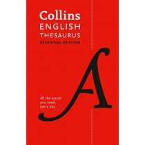 Collins English Thesaurus Essential: All the words you need, every day by Collins Dictionaries, 9780008309442