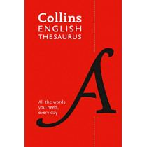 Collins English Thesaurus Essential: All the words you need, every day by Collins Dictionaries, 9780008309459