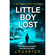 Little Boy Lost (A DCI Anna Tate Crime Thriller, Book 3) by J. P. Carter, 9780008313333
