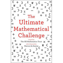 The Ultimate Mathematical Challenge: Over 365 puzzles to test your wits and excite your mind by The UK Mathematics Trust, 9780008316402