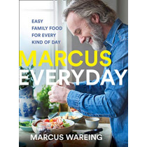 Marcus Everyday: Easy Family Food for Every Kind of Day by Marcus Wareing, 9780008320997