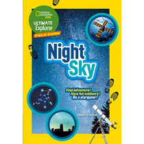 Night Sky: Find Adventure! Have fun outdoors! Be a stargazer! (Ultimate Explorer Field Guides) by National Geographic Kids, 9780008321536