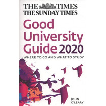 The Times Good University Guide 2020: Where to go and what to study by John O'Leary, 9780008325480