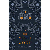 In the Night Wood by Dale Bailey, 9780008329198