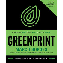 The Greenprint: Plant-Based Diet, Best Body, Better World by Marco Borges, 9780008339340