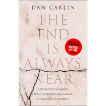 Hardcore History: Humanity vs the Apocalypse, from the Bronze Age to Today by Dan Carlin, 9780008340926