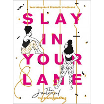 Slay In Your Lane: The Journal by Yomi Adegoke, 9780008342609