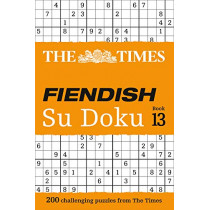 The Times Fiendish Su Doku Book 13: 200 challenging Su Doku puzzles (The Times Fiendish) by The Times Mind Games, 9780008342883
