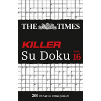 The Times Killer Su Doku Book 16: 200 lethal Su Doku puzzles (The Times Killer) by The Times Mind Games, 9780008342913