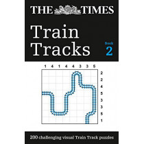 The Times Train Tracks Book 2: 200 challenging visual logic puzzles by The Times Mind Games, 9780008342975