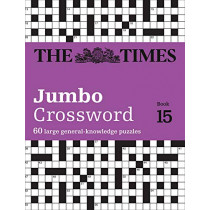 The Times 2 Jumbo Crossword Book 15: 60 large general-knowledge crossword puzzles by The Times Mind Games, 9780008343934