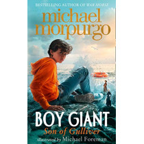 Boy Giant: Son of Gulliver by Michael Morpurgo, 9780008347918