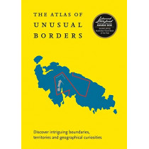 The Atlas of Unusual Borders: Discover intriguing boundaries, territories and geographical curiosities by Zoran Nikolic, 9780008351779