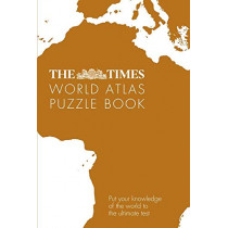 The Times World Atlas Puzzle Book: Put your knowledge of the world to the ultimate test by Gareth Moore, 9780008351786
