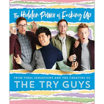 The Hidden Power of F*cking Up by The Try Guys, 9780008352516