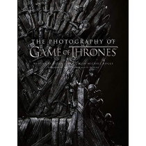 The Photography of Game of Thrones: The official photo book of Season 1 to Season 8 by Helen Sloan, 9780008354565