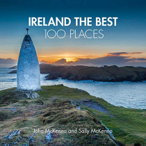Ireland The Best 100 Places: Extraordinary places and where best to walk, eat and sleep by John McKenna, 9780008354688