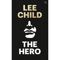 The Hero by Lee Child, 9780008355784