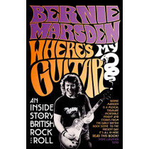 Where's My Guitar?: An Inside Story of British Rock and Roll by Bernie Marsden, 9780008356552