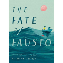 The Fate of Fausto by Oliver Jeffers, 9780008357917
