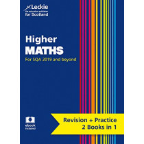 NEW Higher Maths: Revise for SQA Exams (Leckie Complete Revision & Practice) by Ken Nesbit, 9780008365233