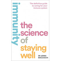 Immunity: The Science of Staying Well by Dr Jenna Macciochi, 9780008370268