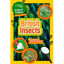 British Insects: Find Adventure! Have Fun Outdoors! Be a Bug Detective! (Ultimate Explorer Field Guides) by National Geographic Kids, 9780008374556