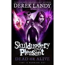 Dead or Alive (Skulduggery Pleasant, Book 14) by Derek Landy, 9780008386290