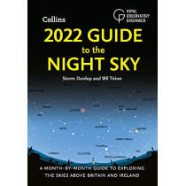 2022 Guide to the Night Sky: A month-by-month guide to exploring the skies above Britain and Ireland by Storm Dunlop, 9780008393533