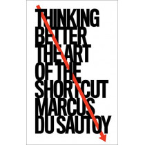 Thinking Better: The Art of the Shortcut by Marcus du Sautoy, 9780008393915