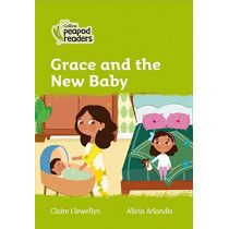 Collins Peapod Readers – Level 2 – Grace and the New Baby by Llewellyn, Claire, 9780008398071