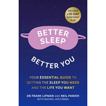 Better Sleep, Better You: Your no stress guide for getting the sleep you need, and the life you want by Frank Lipman, 9780008398606