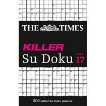 The Times Killer Su Doku Book 17: 200 lethal Su Doku puzzles (The Times Killer) by The Times Mind Games, 9780008404338
