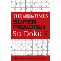 The Times Super Fiendish Su Doku Book 8: 200 challenging puzzles (The Times Super Fiendish) by The Times Mind Games, 9780008404345