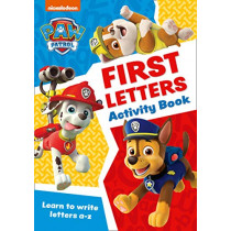 Paw Patrol - Paw Patrol First Letters Activity Book: Get ready for school with Paw Patrol, 9780008461492